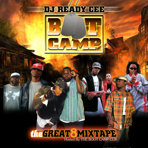 DJ READY CEE & THE BOOT CAMP CLIK Present… theGREAT8Mixtape